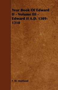 Year Book of Edward II - Volume III - Edward II A.D. 1309-1310
