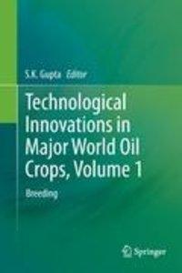 Technological Innovations in Major World Oil Crops, Volume 1