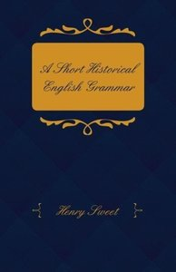A Short Historical English Grammar