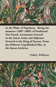 In the Wake of Napoleon - Being the Memoirs (1807-1809) of Ferdi