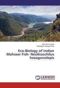 Eco-Biology of Indian Mahseer Fish- Neolissochilus hexagonolepis