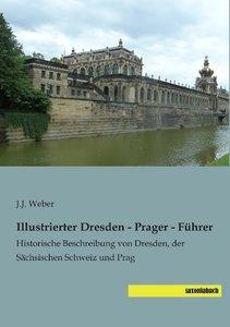 Illustrierter Dresden - Prager - Führer