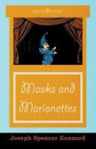 Masks and Marionettes