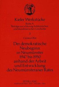Der demokratische Neubeginn in Neumünster 1947 bis 1950 anhand d