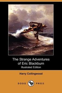 The Strange Adventures of Eric Blackburn (Illustrated Edition) (