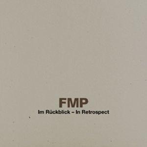 FMP In Retrospect-Im Rückblick