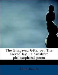 The Bhagavad Gita, or, The sacred lay : a Sanskrit philosophical