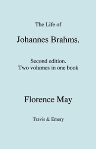 The Life of Johannes Brahms. Second Edition, Revised. (Volumes 1