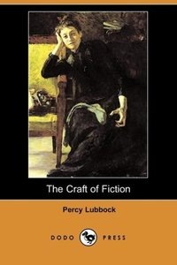 The Craft of Fiction (Dodo Press)