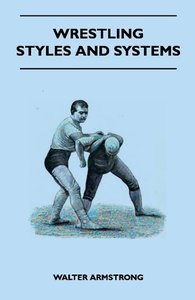 Wrestling - Styles And Systems