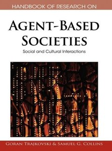 Handbook of Research on Agent-Based Societies: Social and Cultur