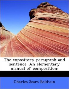 The expository paragraph and sentence. An elementary manual of c
