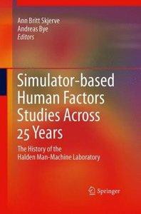 Simulator-based Human Factors Studies Across 25 Years