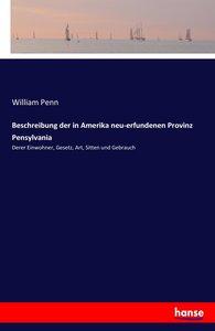 Beschreibung der in Amerika neu-erfundenen Provinz Pensylvania