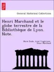 Henri Marchand et le globe terrestre de la Bibliothe`que de Lyon