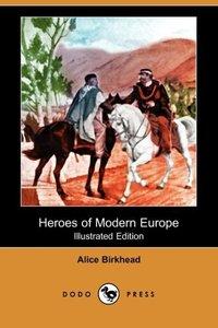 HEROES OF MODERN EUROPE (ILLUS