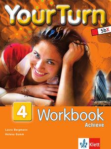 Your Turn 4. 8. Schulstufe. Workbook Achieve
