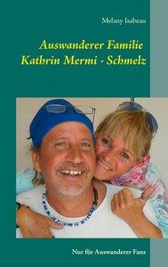 Auswanderer Familie Kathrin Mermi - Schmelz