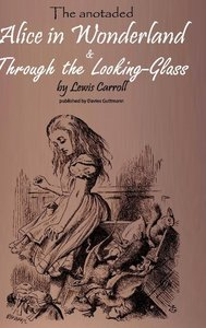 Alice in Wonderland & Through the Lookung-Glass
