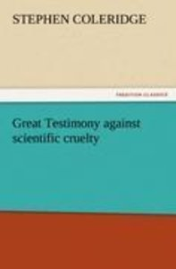Great Testimony against scientific cruelty