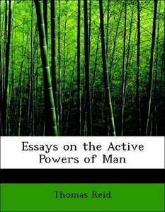 Essays on the Active Powers of Man