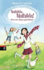 Mathilda, Mathilda! - Drei wie Wind und Wirbel
