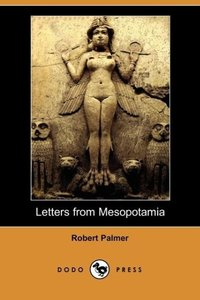 Letters from Mesopotamia (Dodo Press)