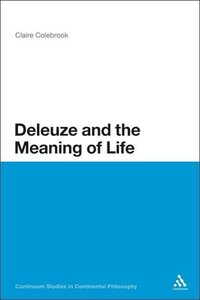 Deleuze and the Meaning of Life