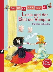 Erst ich ein Stück, dann du 23 - Luzia und der Ball der Vampire