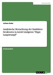 Analytische Betrachtung der familiären Strukturen in Astrid Lind