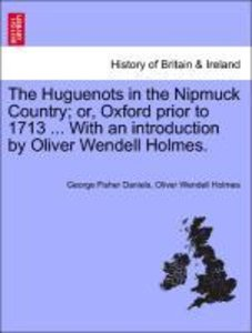 The Huguenots in the Nipmuck Country; or, Oxford prior to 1713 .