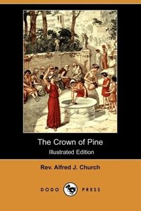 The Crown of Pine (Illustrated Edition) (Dodo Press)
