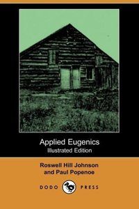 Applied Eugenics (Illustrated Edition) (Dodo Press)