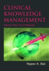 Clinical Knowledge Management: Opportunities and Challenges