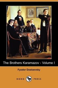 The Brothers Karamazov - Volume I (Dodo Press)