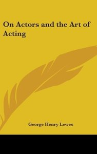 On Actors and the Art of Acting