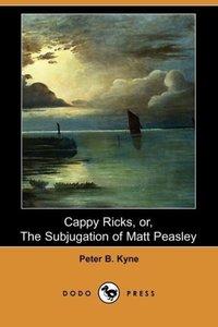 Cappy Ricks, Or, the Subjugation of Matt Peasley (Dodo Press)