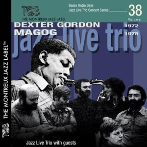 Dexter Gordon/MAGOG/Swiss Radio Days,Vol.3