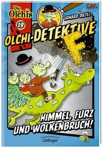 Olchi-Detektive 19. Himmel, Furz und Wolkenbruch!