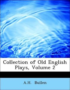 Collection of Old English Plays, Volume 2