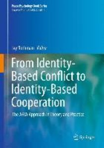 From Identity-Based Conflict to Identity-Based Cooperation