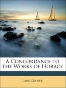 A Concordance to the Works of Horace
