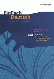 Sophokles, Anouilh, Brecht u.a.: Antigone in Vergangenheit und G