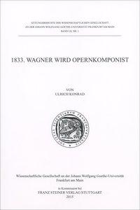 1833. Wagner wird Opernkomponist