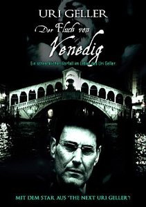 Uri Geller - Der Fluch von Venedig