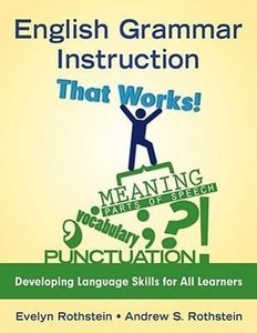 English Grammar Instruction That Works: Developing Language Skil