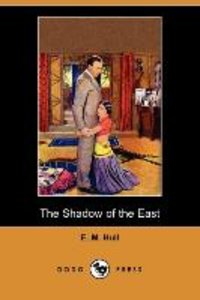 The Shadow of the East (Dodo Press)