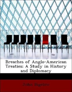 Breaches of Anglo-American Treaties; A Study in History and Dipl