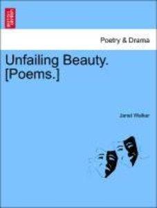 Unfailing Beauty. [Poems.]