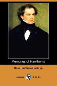 Memories of Hawthorne (Dodo Press)